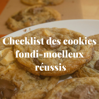 Checklist pour réussir mes cookies façon Subway
