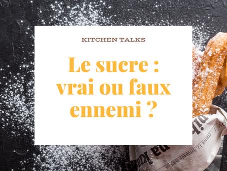 Le sucre : vrai ou faux ennemi ?