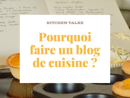 Pourquoi je fais ENFIN un blog de cuisine ?