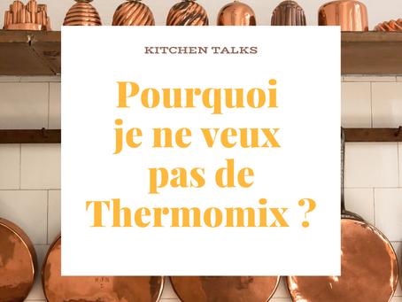 Pourquoi je ne veux pas de Thermomix ?