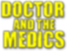 txt-dr-and-the-medics.png