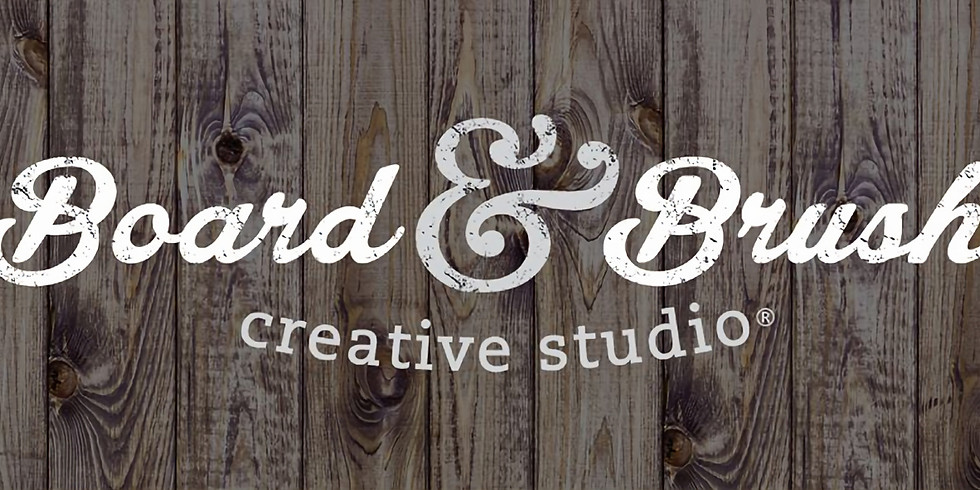 Board and Brush Fundraiser 3/24/20