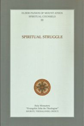 Saint Paisios of Mount Athos, Spiritual Counsels III: Spiritual Struggle