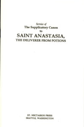 Supplicatory Canon to St. Anastasia, Deliverer from Potions