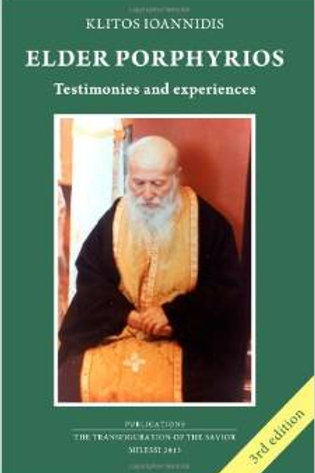 Elder Porphyrios: Testimonies and Experiences