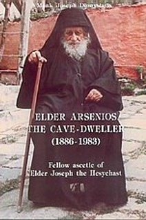 Elder Arsenios the Cave-Dweller: Fellow Ascetic of Elder Joseph the Hesychast