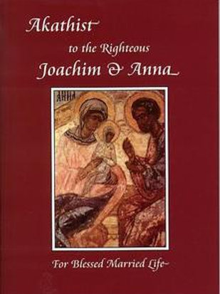 Akathist to the Righteous Joachim and Anna for Blessed Married Life