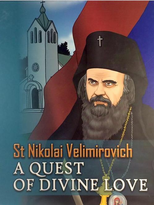 St. Nikolai Velimirovic: A Quest of Divine Love