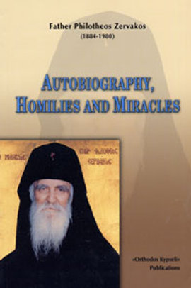 Father Philotheos Zervakos: Autobiography, Homilies, and Miracles