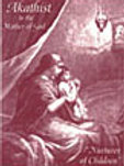 Akathist to the Mother of God Nurturer of Children