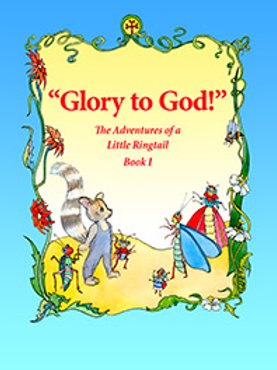 Glory to God! The Adventures of a Little Ringtail, Book I