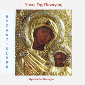 Byzantine Ark - Hymns for Panagia