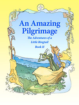 An Amazing Pilgrimage: The Adventures of a Little Ringtail, Book II