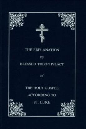 The Explanation of the Holy Gospel of St. Luke