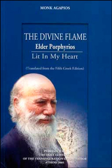 The Divine Flame Elder Porphyrios Lit in My Heart
