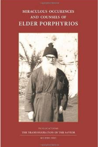Miraculous Occurrences and Counsels of Elder Porphyrios