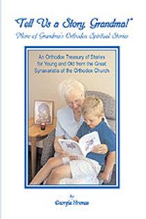 Tell Us a Story, Grandma: More of Grandma's Orthodox Spiritual Stories