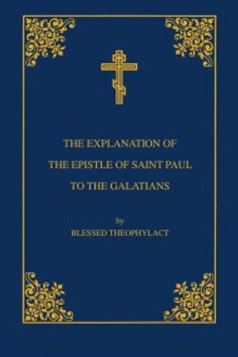 The Explanation of the Epistle of St. Paul to the Galatians