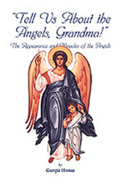 Tell Us About the Angels, Grandma: The Appearance and Miracles of the Angels