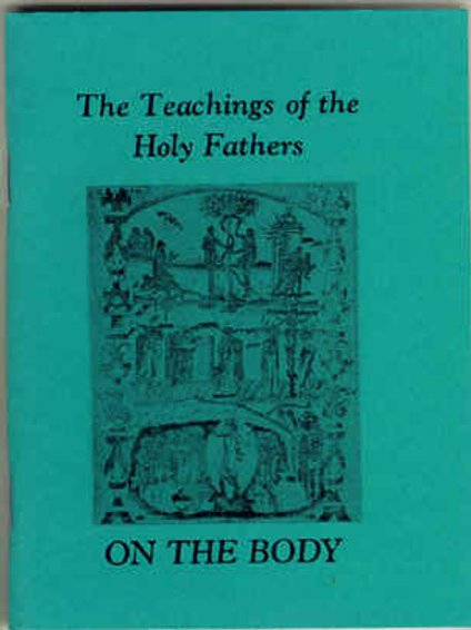 The Teachings of the Holy Fathers - On the Body