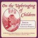 On the Upbringing of Children (CD)