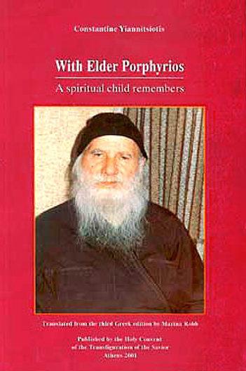 With Elder Porphyrios: A Spiritual Child Remembers