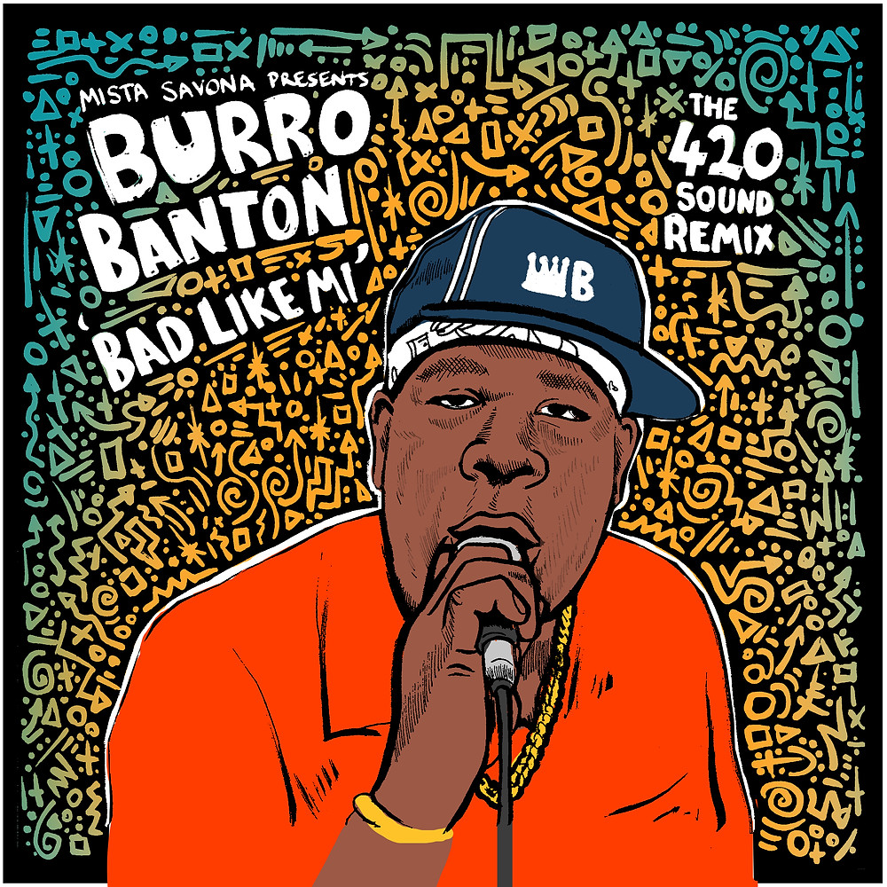 Mista Savona Presents - Burro Banton -Bad Like Mi (The 4'20' Sound Remix)