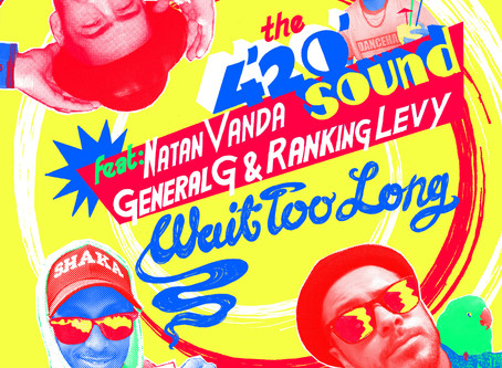 "New Release - ""Wait Too Long"" feat. Natan Vanda, General G & Ranking Levy"