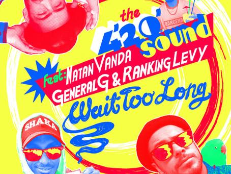 "New Release - ""Wait Too Long"" feat. Natan Vanda, General G & Ranking Levy"