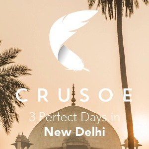 3 Perfect Days in New Delhi