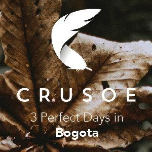 3 Perfect Days in Bogota
