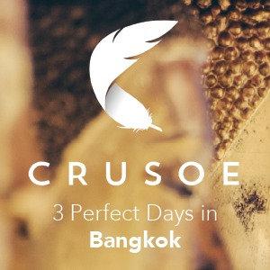 3 Perfect Days in Bangkok