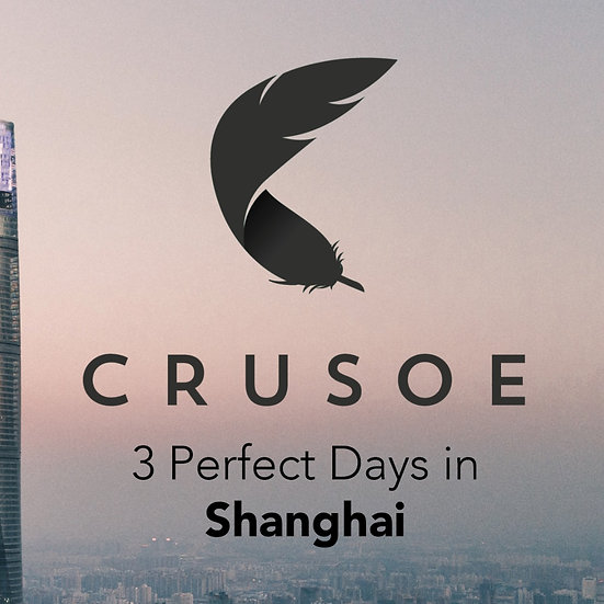 3 Perfect Days in Shanghai