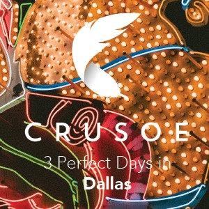 3 Perfect Days in Dallas