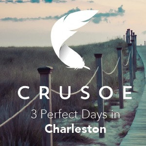 3 Perfect Days in Charleston