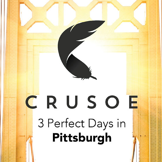 3 Perfect Days in Pittsburgh
