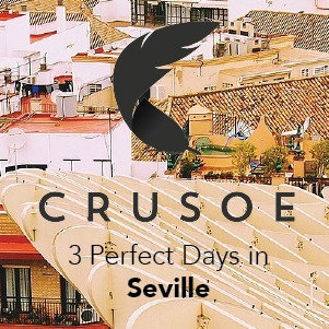 3 Perfect Days in Seville