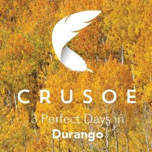 3 Perfect Days in Durango