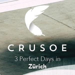 3 Perfect Days in Zurich
