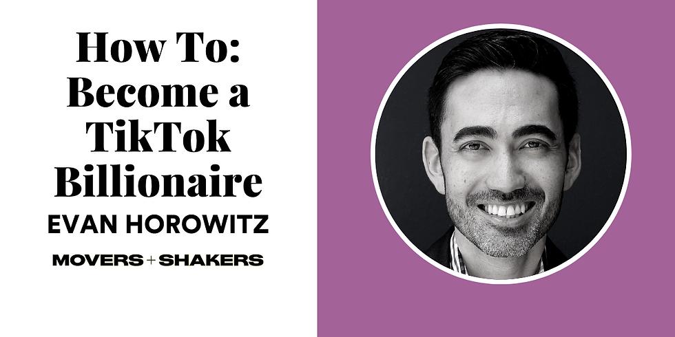 How To: Become a TikTok Billionaire