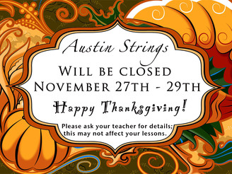 Austin Strings will be Closed November 27th – 29th