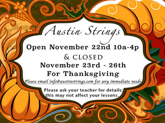 Austin Strings Holiday Hours: Thanksgiving