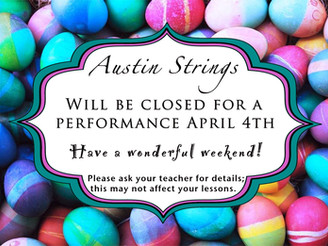 Austin Strings will be closed April 4th