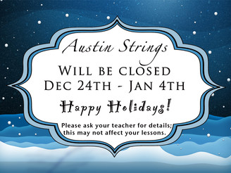 Austin Strings will be Closed December 24th – January 4th.