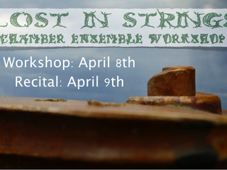 Lost in Strings Spring Ensemble Workshop - April 8th