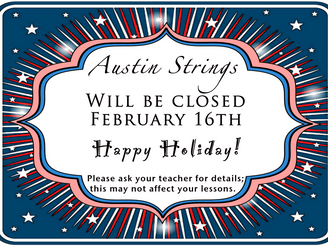 Austin Strings will be closed February 16th