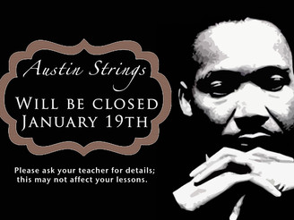 Austin Strings will be closed January 19th