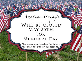 Austin Strings Closed Monday for Memorial Day.