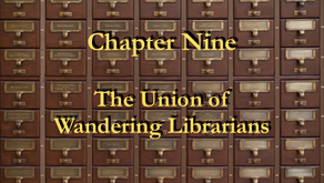 Chapter 9 - The Union of the Wandering Librarians