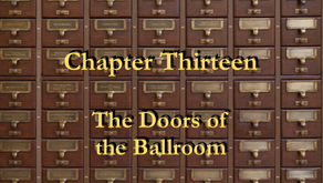 Chapter 13 - The Doors of the Ballroom